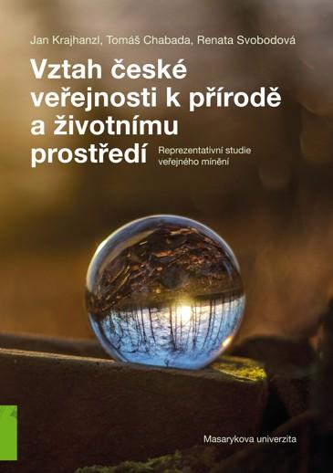 Obálka pro Vztah české veřejnosti k přírodě a životnímu prostředí. Reprezentativní studie veřejného mínění
