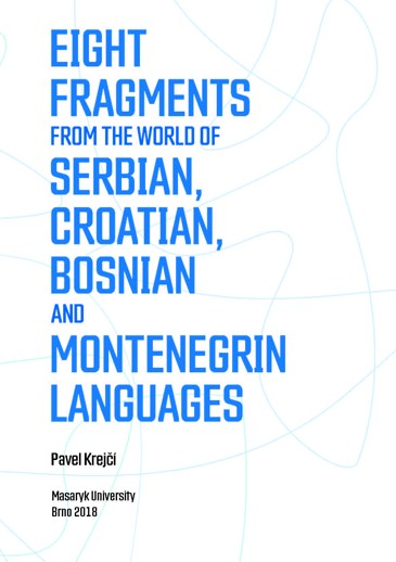 Obálka pro Eight Fragments from the World of Serbian, Croatian, Bosnian and Montenegrin Languages. Selected South Slavonic Studies 1