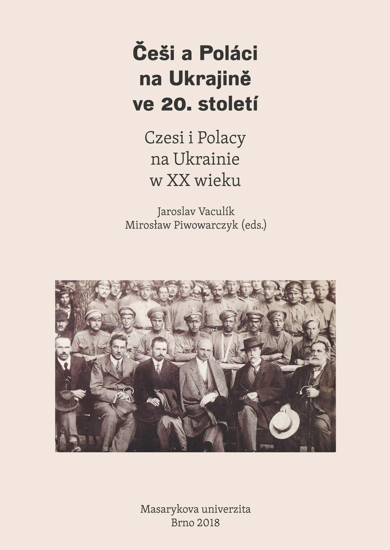Obálka pro Češi a Poláci na Ukrajině ve 20. století. Czesi i Polacy na Ukrainie w XX wieku