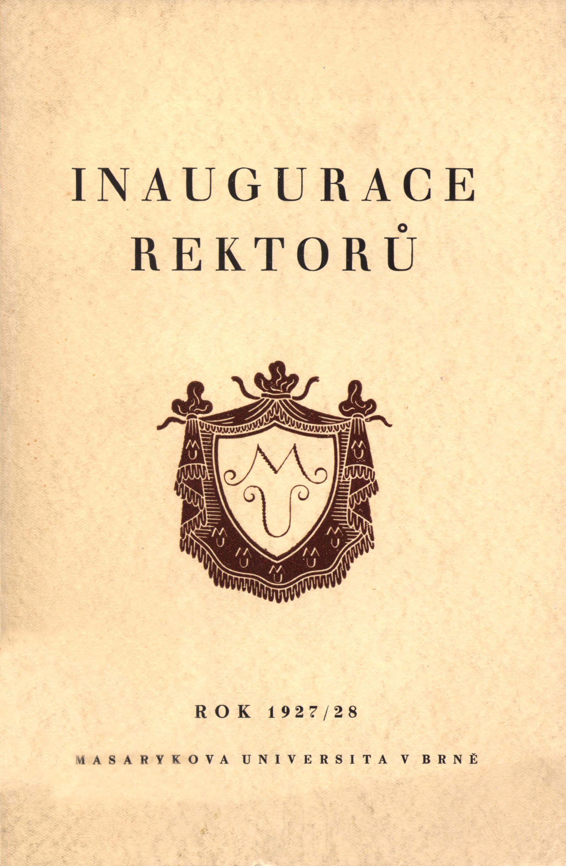 Obálka pro Inaugurace rektorů Masarykovy university v Brně : studijní rok 1927/1928