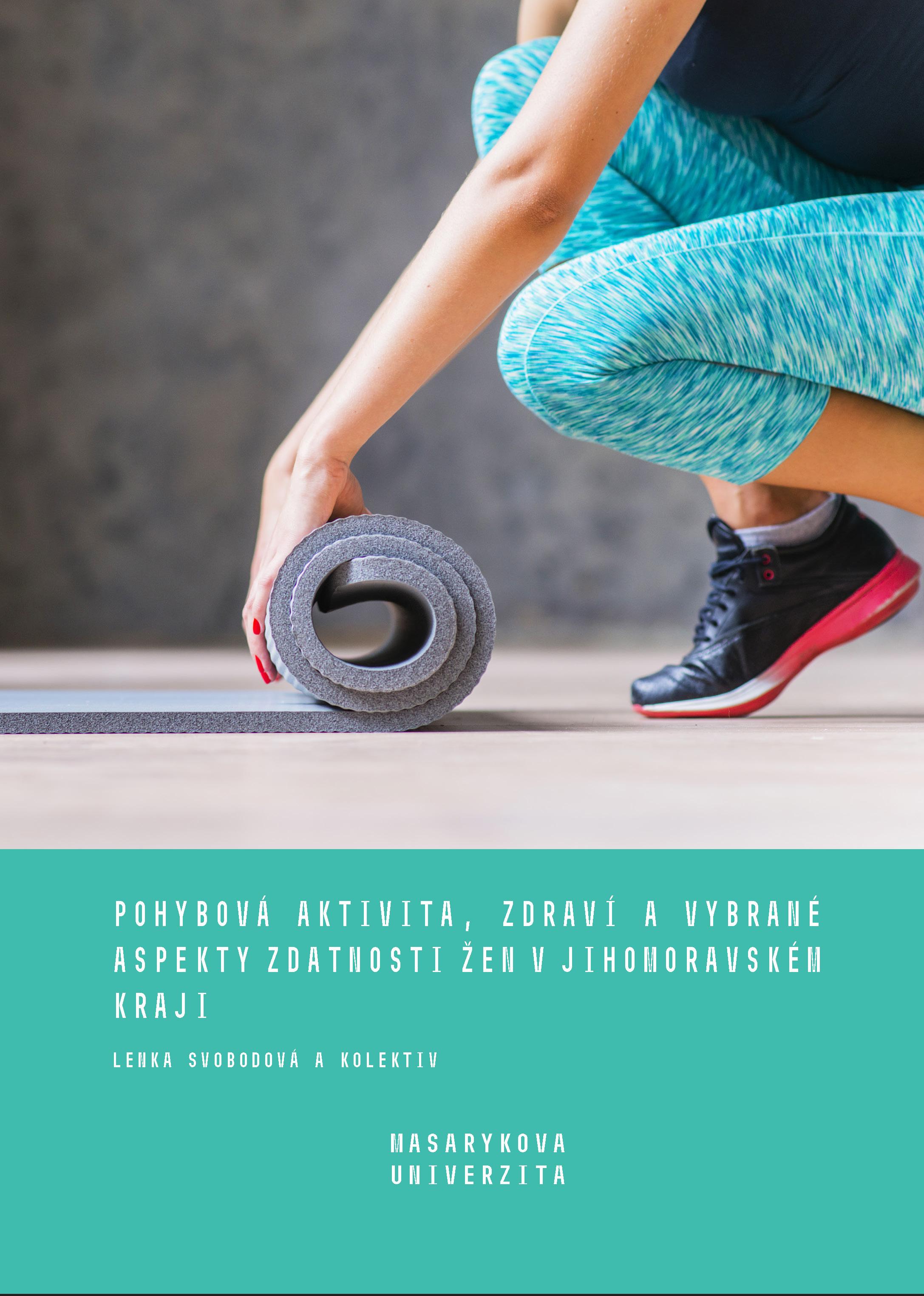 Obálka pro Pohybová aktivita, zdraví a vybrané aspekty zdatnosti žen v Jihomoravském kraji