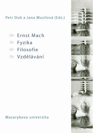 Obálka pro Ernst Mach – Fyzika – Filosofie – Vzdělávání