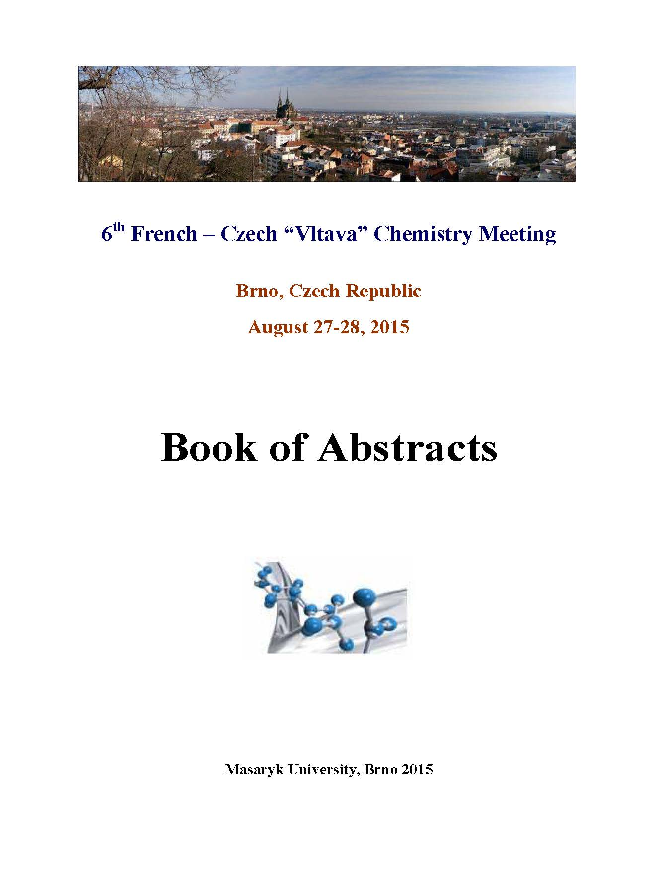 """Obálka pro 6th French–Czech """"Vltava"""" Chemistry Meeting. Book of Abstracts"""