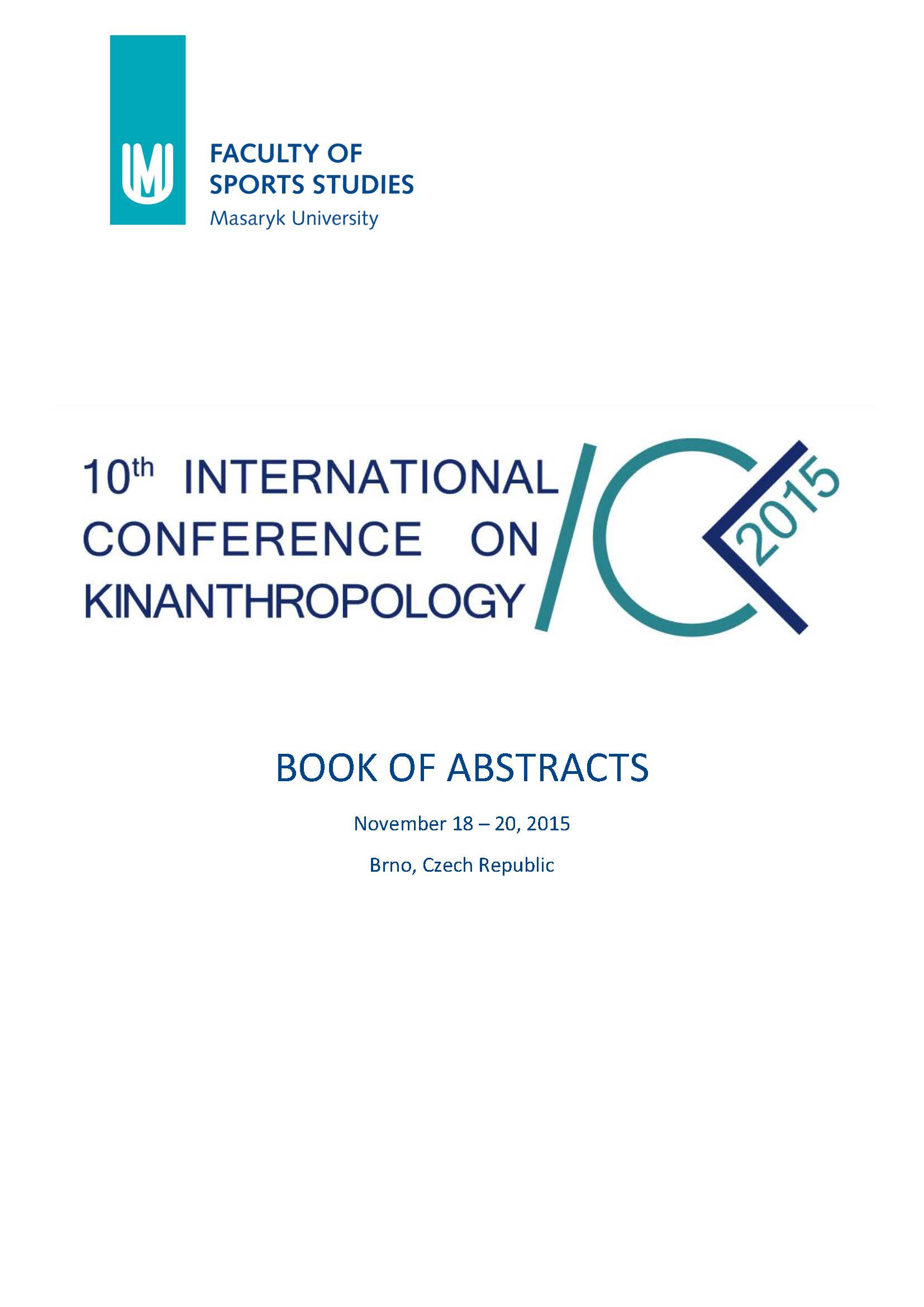 Obálka pro 10th International Conference on Kinanthropology. Book of Abstracts. November 18–20, 2015