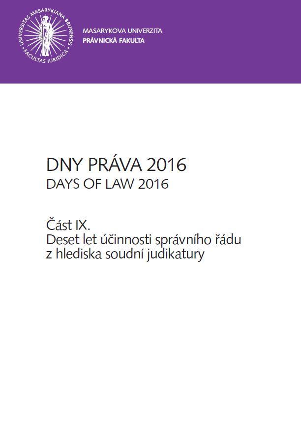 Obálka pro Dny práva 2016. Část IX – Deset let účinnosti správního řádu z hlediska soudní judikatury