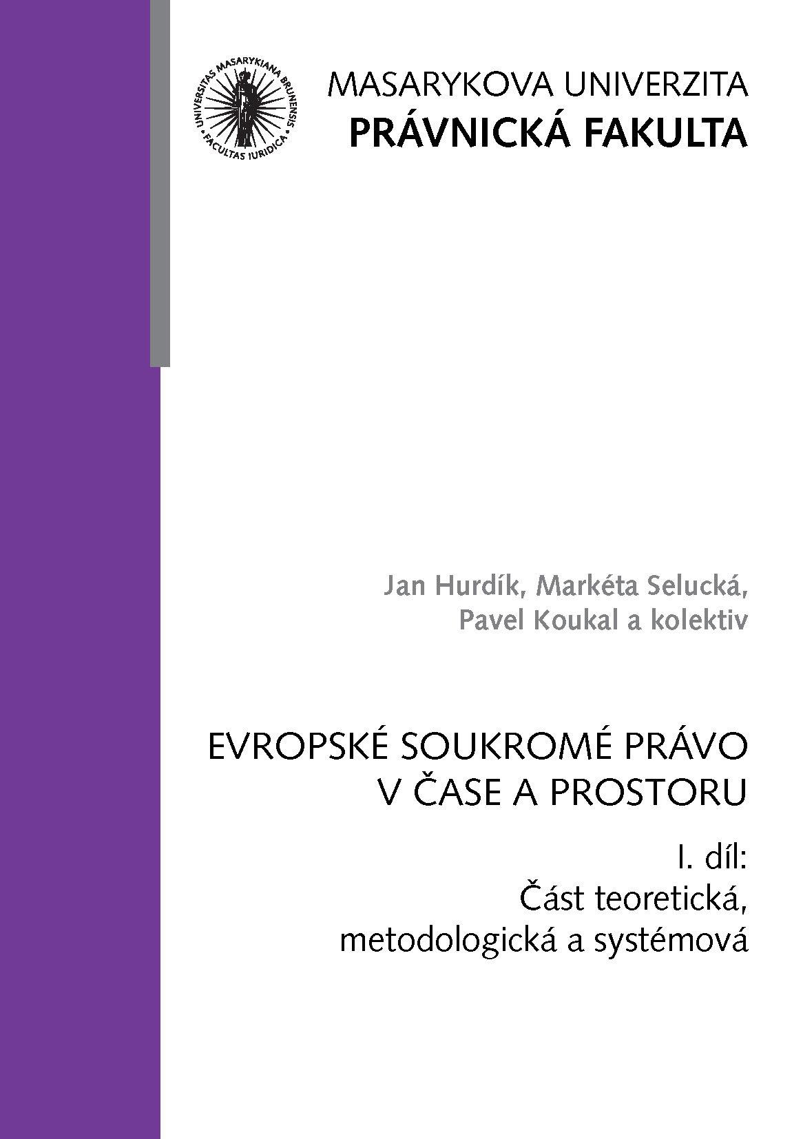 Obálka pro Evropské soukromé právo v čase a prostoru. I. díl: Část teoretická, metodologická a systémová