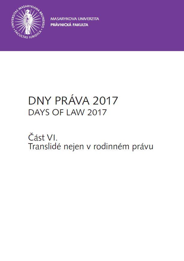 Obálka pro DNY PRÁVA 2017. Část VI. Translidé nejen v rodinném právu
