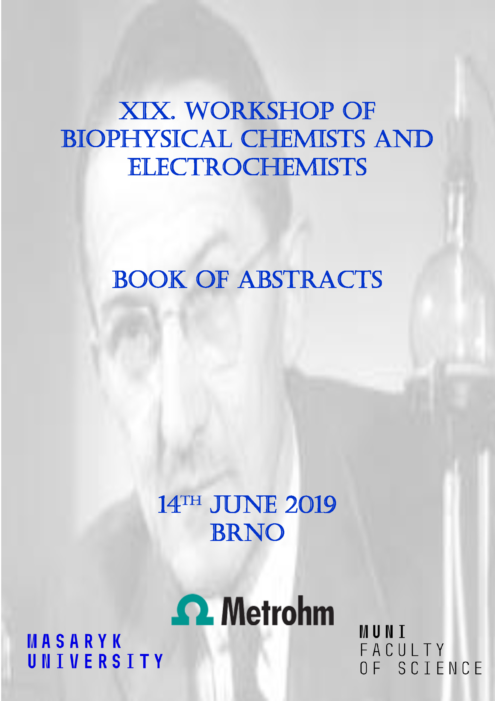 Obálka pro XIX. Workshop of Biophysical Chemists and Electrochemists. Book of abstracts