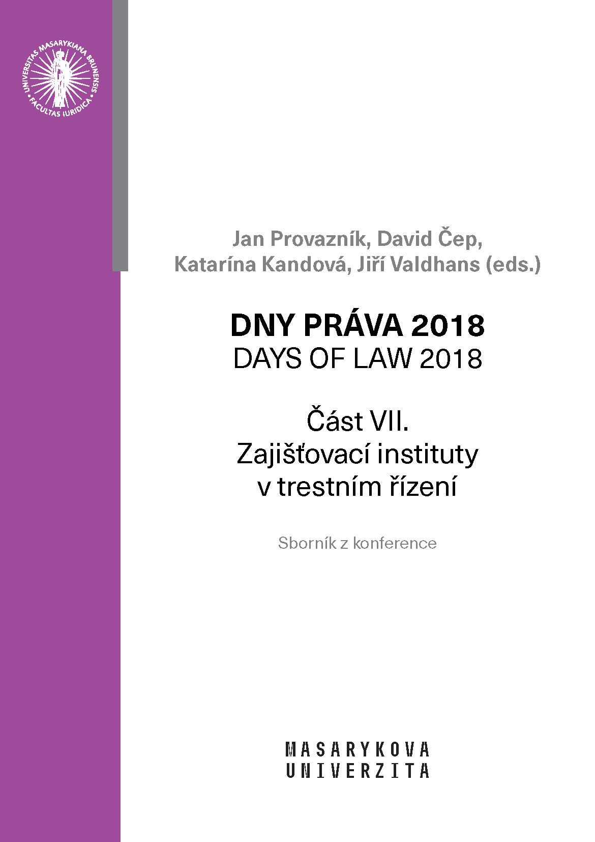 Obálka pro Dny práva 2018. Zajišťovací instituty v trestním řízení