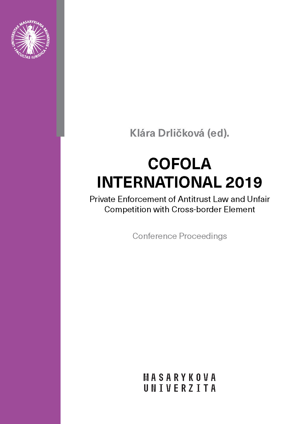 Obálka pro Cofola International 2019. Private Enforcement of Antitrust Law and Unfair Competition with Cross-border Element. Conference Proceedings