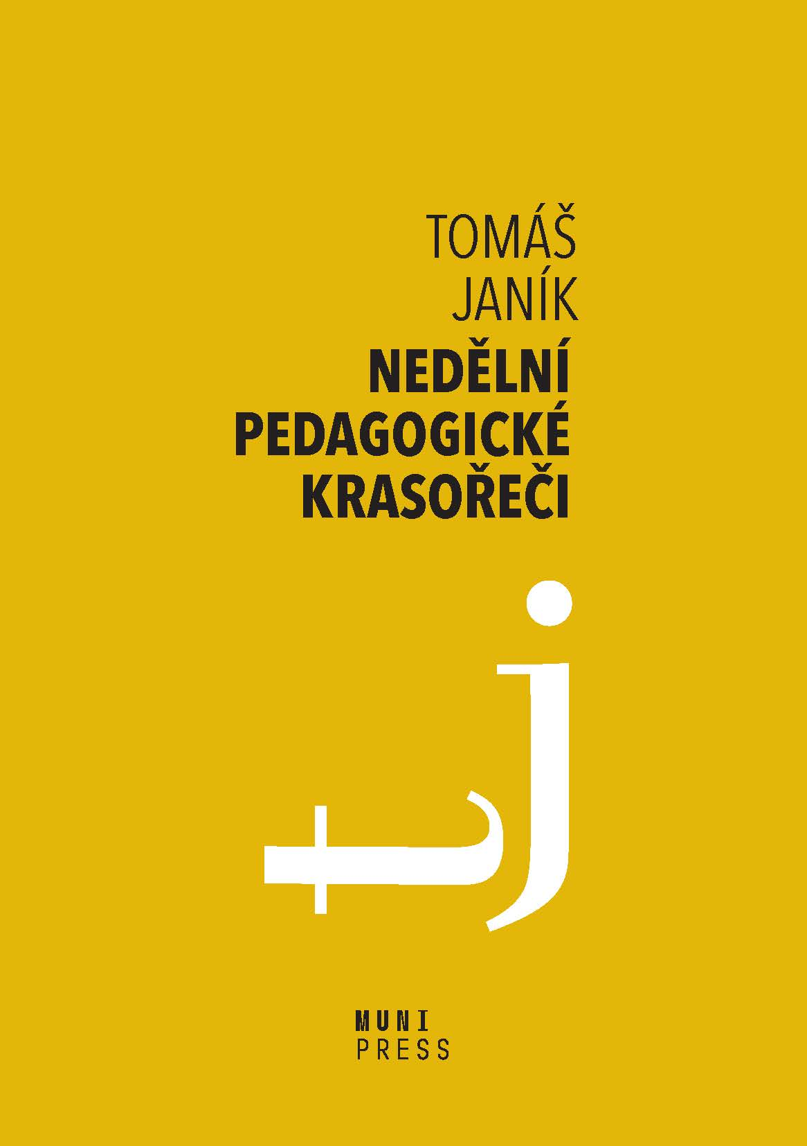 Obálka pro Nedělní pedagogické krasořeči. O obratech a vyvažování ve výchově a vzdělávání