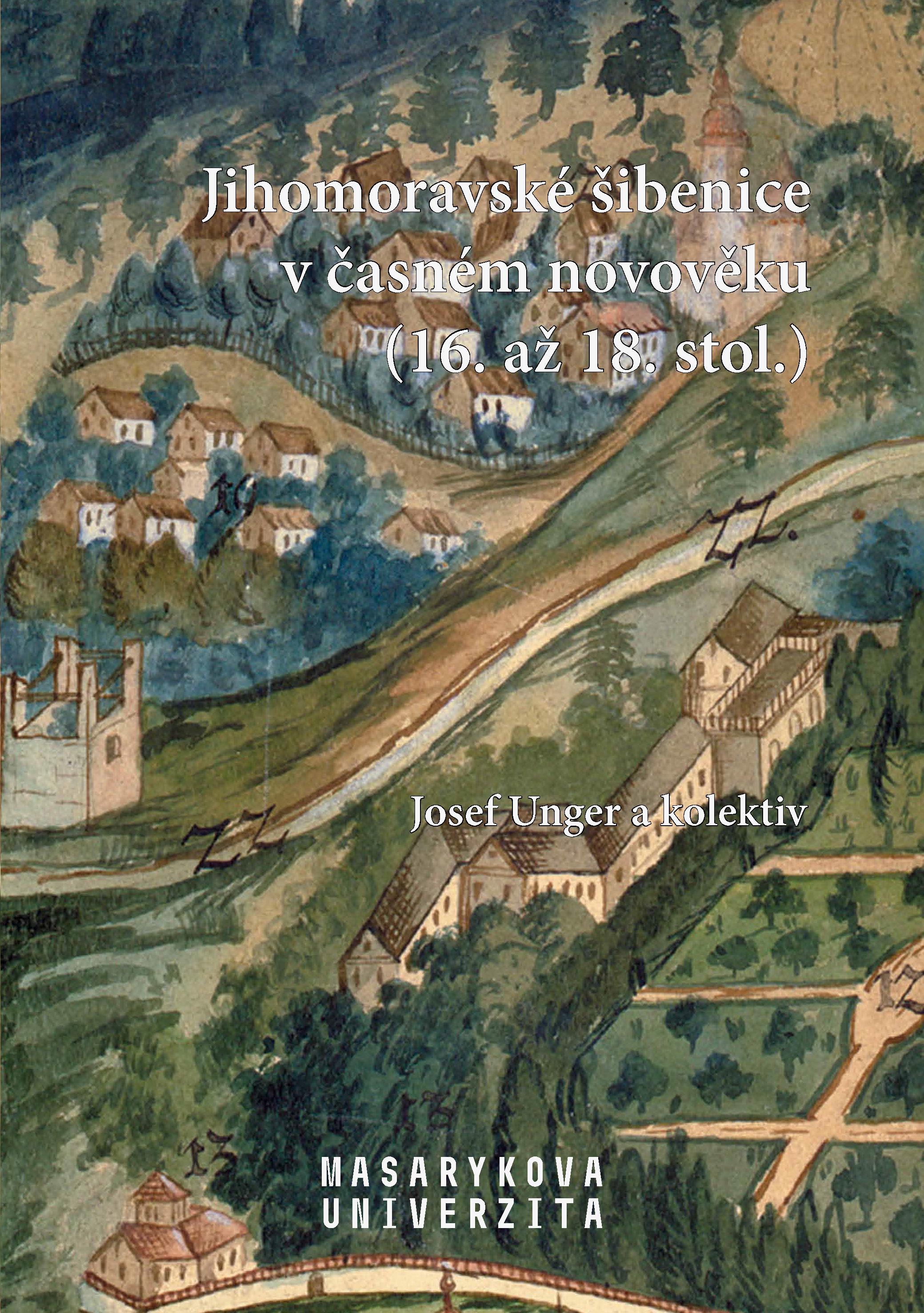 Obálka pro Jihomoravské šibenice včasném novověku (16. až 18. stol.)