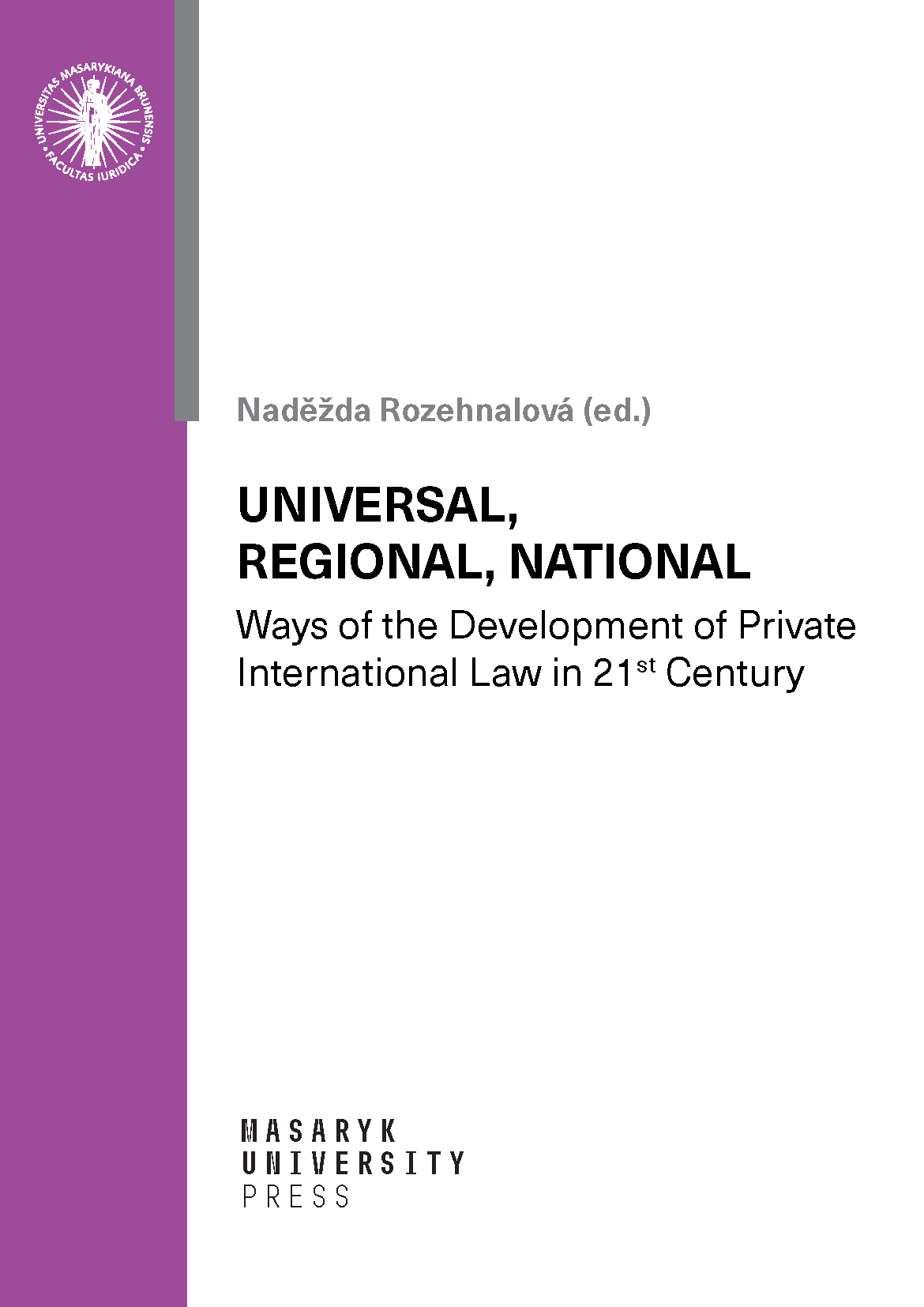 Obálka pro Universal, Regional, National – Ways of the Development of Private International Law in 21st Century