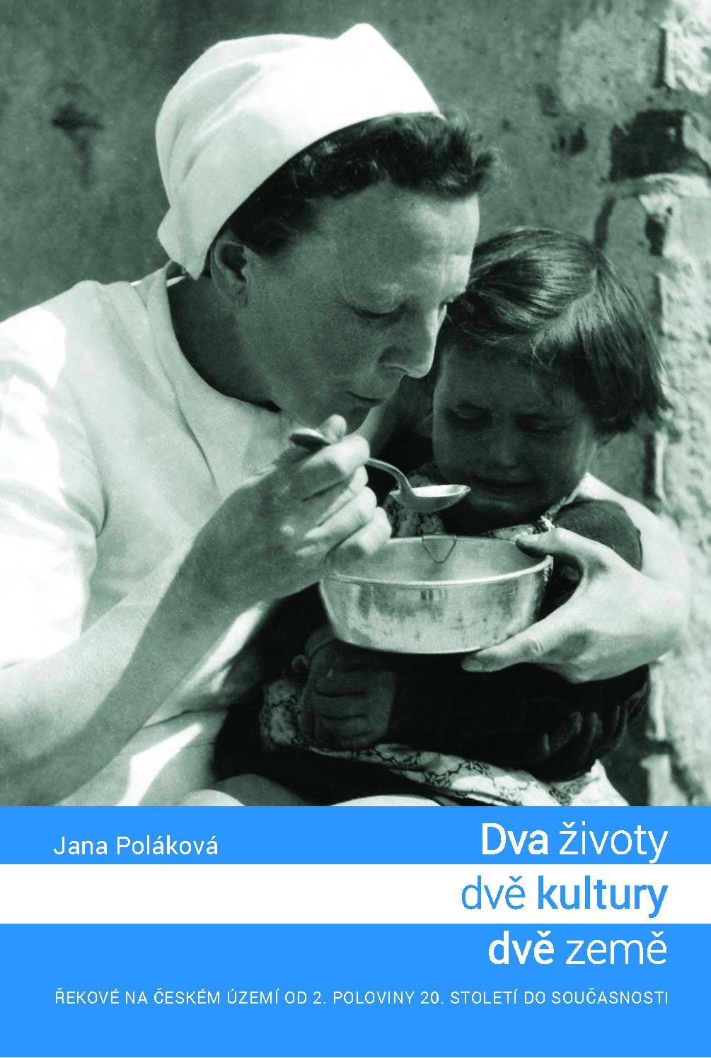Obálka pro Dva životy, dvě kultury, dvě země. Řekové na českém území od 2. poloviny 20. století do současnosti