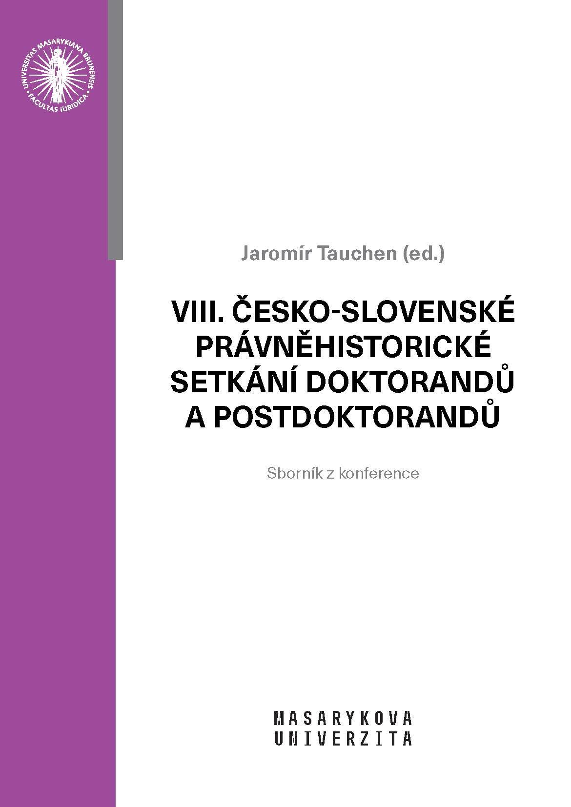 Obálka pro VIII. česko-slovenské právněhistorické setkání doktorandů a postdoktorandů. Sborník z konference