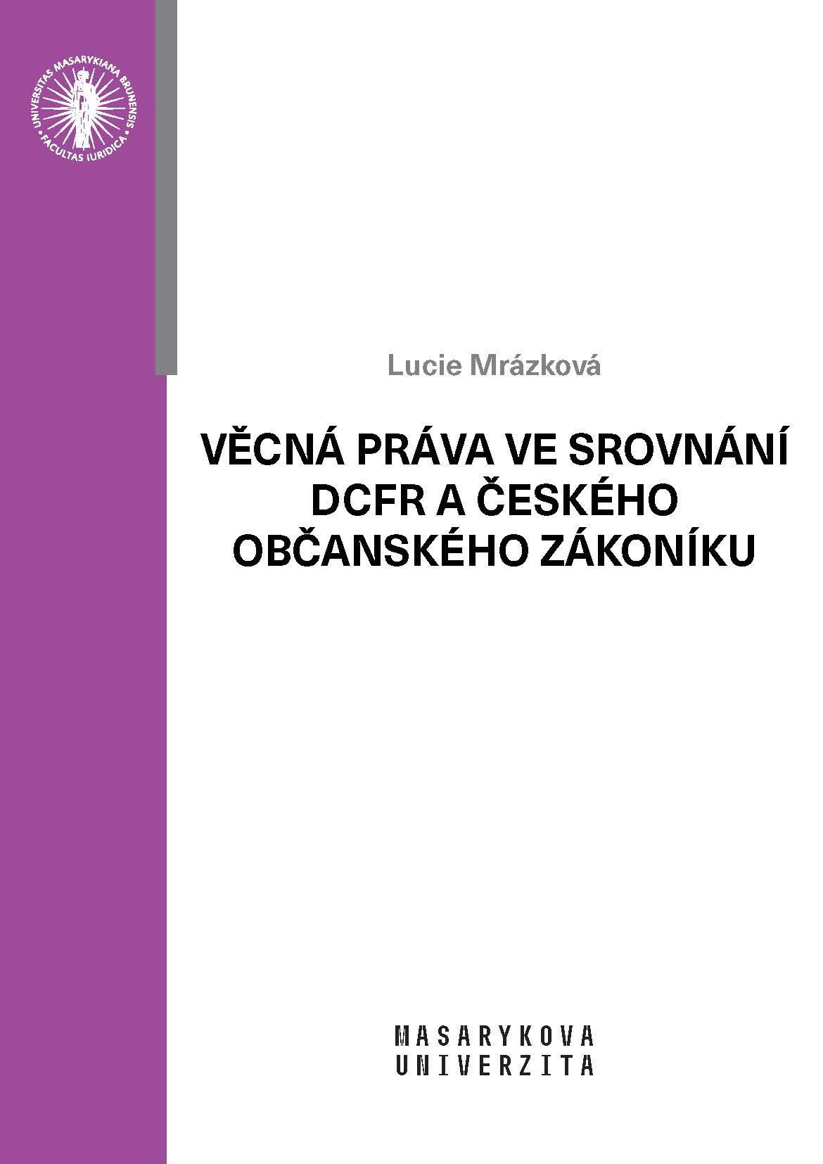 Obálka pro Věcná práva ve srovnání DCFR a českého občanského zákoníku
