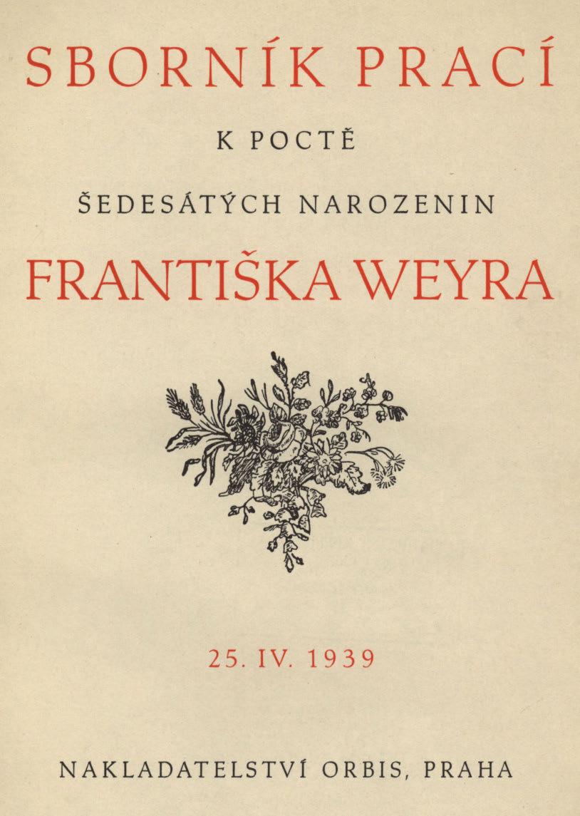 Obálka pro Sborník prací k poctě šedesátých narozenin Františka Weyra : 25.IV.1939