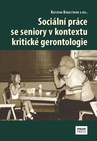 Obálka pro Sociální práce se seniory v kontextu kritické gerontologie