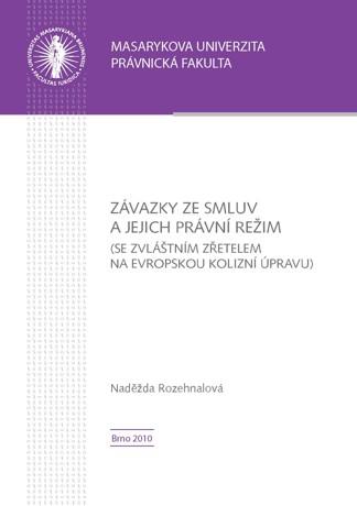 Obálka pro Závazky ze smluv a jejich právní režim (se zvláštním zřetelem na evropskou kolizní úpravu)