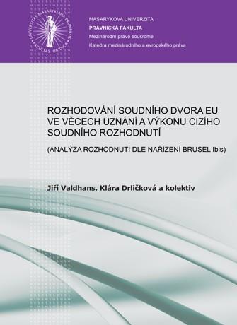 Obálka pro Rozhodování Soudního dvora EU ve věcech příslušnosti. (Analýza rozhodnutí dle nařízení Brusel Ibis)
