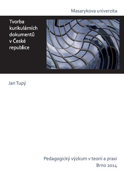 Obálka pro Tvorba kurikulárních dokumentů v České republice: historicko-analytický pohled na přípravu kurikulárních dokumentů pro základní vzdělávání v letech 1989–2013