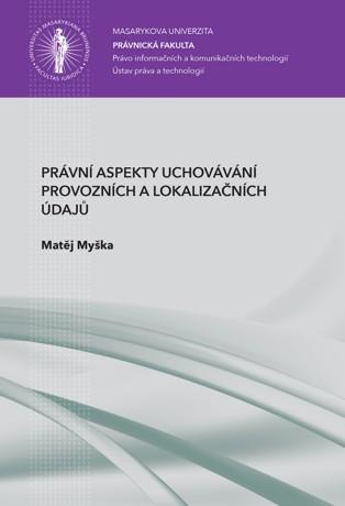Obálka pro Právní aspekty uchovávání provozních a lokalizačních údajů