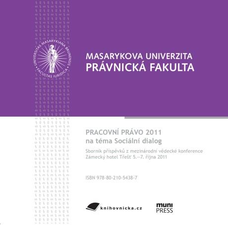 Obálka pro Pracovní právo 2011. Sociální dialog. Sborník příspěvků z mezinárodní vědecké konference