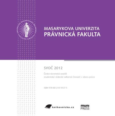 Obálka pro SVOČ 2012. Česko-slovenská soutěž studentské vědecké odborné činnosti v oboru právo