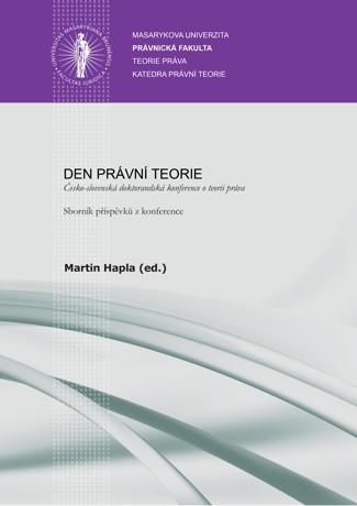 Obálka pro Den právní teorie. Česko-slovenská doktorandská konference o teorii práva. Sborník příspěvků z konference