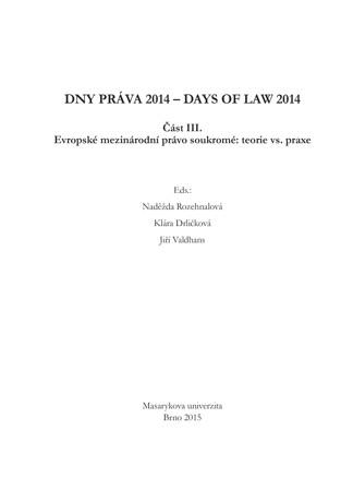 Obálka pro Dny práva 2014. Část III. - Evropské mezinárodní právo soukromé: teorie vs. Praxe