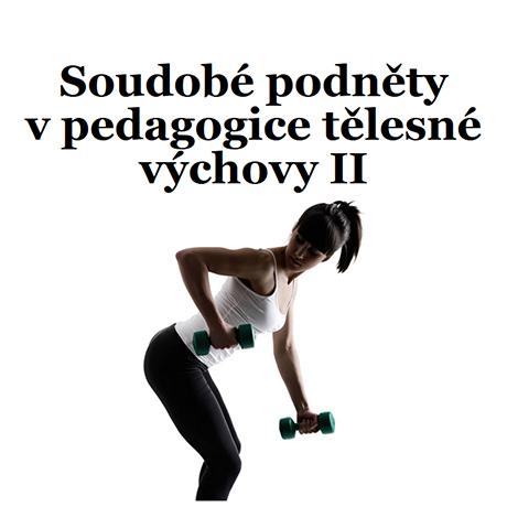 Obálka pro Soudobé podněty v pedagogice tělesné výchovy II