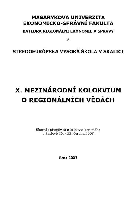 Obálka pro X. Mezinárodní kolokvium o regionálních vědách. Sborník příspěvků z kolokvia konaného v Pavlově 20.–22. června 2007
