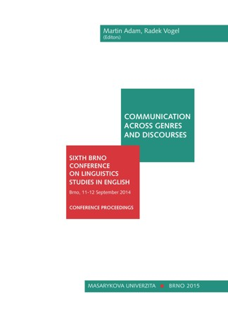 Obálka pro Communication Across Genres and Discourses. Sixth Brno Conference on Linguistics Studies in English. Brno, 11–12 September 2014. Conference proceedings