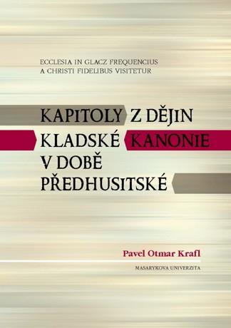 Obálka pro Ecclesia in Glacz frequentius a Christi fidelibus visitetur. Kapitoly z dějin kladské kanonie v době předhusitské