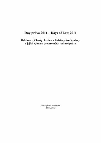 Obálka pro Dny práva 2011. Deklarace, Charty, Listiny a Lidskoprávní úmluvy a jejich význam pro proměny rodinného práva