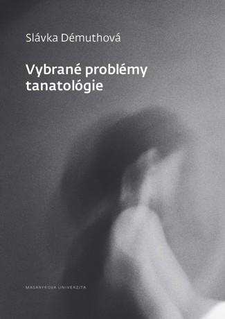 Obálka pro Vybrané problémy tanatológie