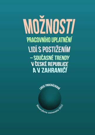 Obálka pro Možnosti pracovního uplatnění lidí s postižením  – současné trendy v České republice a v zahraničí