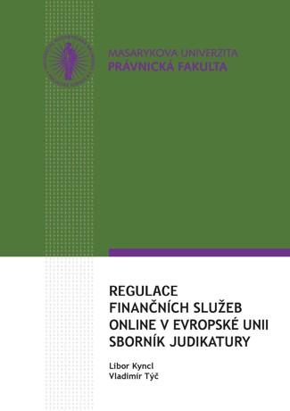 Obálka pro Regulace finančních služeb online v Evropské unii. Sborník judikatury