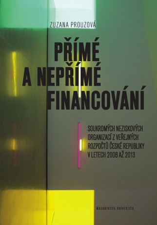 Obálka pro Přímé a nepřímé financování soukromých neziskových organizací z veřejných rozpočtů České republiky v letech 2008 až 2013
