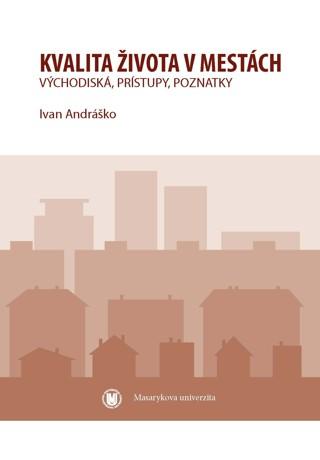 Obálka pro Kvalita života v mestách: východiská, prístupy, poznatky