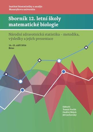 Obálka pro Sborník 12. letní školy matematické biologie. Národní zdravotnická statistika – metodika, výsledky a jejich prezentace