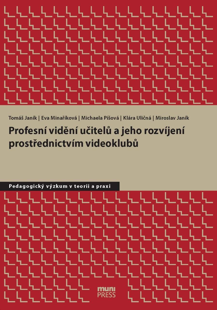 Obálka pro Profesní vidění učitelů a jeho rozvíjení prostřednictvím videoklubů