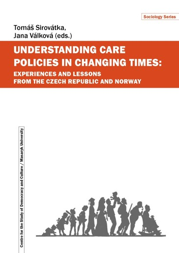 Obálka pro Understanding Care Policies in Changing Times: Experiences and Lessons from the Czech Republic and Norway