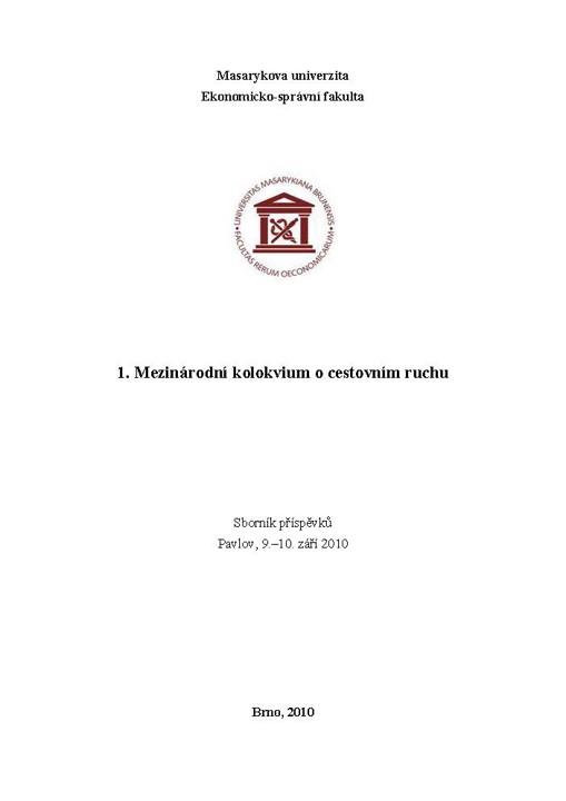 Obálka pro 1. mezinárodní kolokvium o cestovním ruchu. Sborník příspěvků Pavlov, 9.–10. září 2010