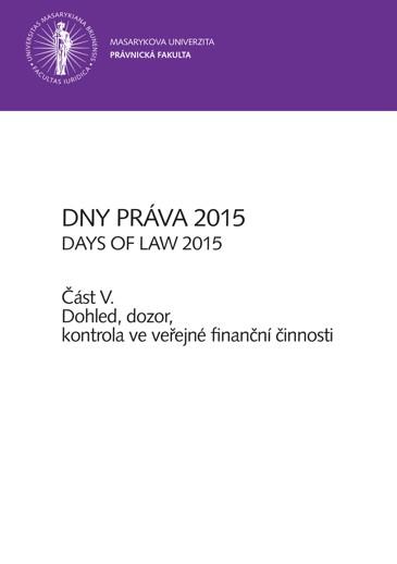 Obálka pro Dny práva 2015 – část V.. Dohled, dozor, kontrola ve veřejné finanční činnosti