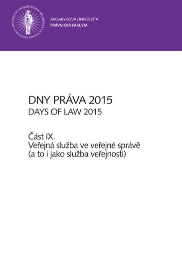 Obálka pro Dny práva 2015 – část IX.. Veřejná služba ve veřejné správě (a to i jako služba veřejnosti)