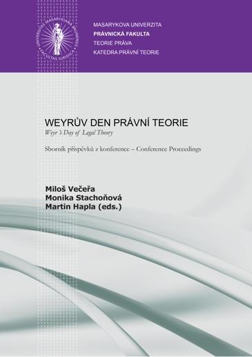 Obálka pro Weyrův den právní teorie – Weyr 's Day of Legal Theory. Sborník příspěvků z konference – Conference Proceedings