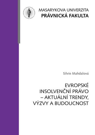 Obálka pro Evropské insolvenční právo – aktuální trendy, výzvy a budoucnost