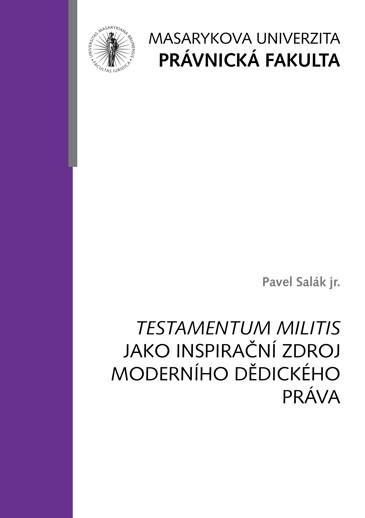 Obálka pro Testamentum militis jako inspirační zdroj moderního dědického práva