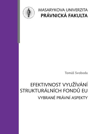 Obálka pro Efektivnost využívání strukturálních fondů Evropské unie: vybrané právní aspekty